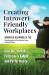 Creating Introvert-Friendly Workplaces: How to Unleash Everyone's Talent and Performance - Jennifer B. Kahnweiler (Paperback)