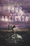 Tomb Of Ancients - Madeleine Roux (Paperback)