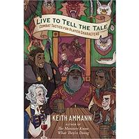 Live To Tell The Tale: Combat Tactics For Player Characters - Keith Ammann (Hardcover)