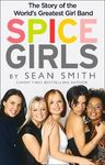Spice Girls: The Story of the World's Greatest Girl Band (Trade Paperback)