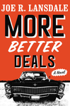 More Better Deals - Joe R. Lansdale (Hardcover)