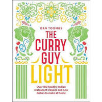 The Curry Guy Light: Over 100 Lighter, Fresher Indian Curry Classics - Dan Toombs (Hardcover)