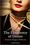 The Eloquence Of Desire - Amanda Sington-Williams (Paperback)