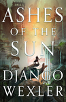 Ashes Of The Sun - Django Wexler (Paperback)