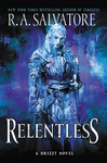 Relentless: A Drizzt Novel - R. A. Salvatore (Hardcover)