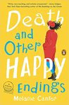 Death And Other Happy Endings - Melanie Cantor (Paperback)