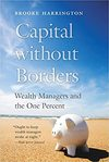 Capital Without Borders: Wealth Managers and the One Percent - Brooke Harrington (Paperback)