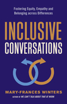 Inclusive Conversations: Fostering Equity, Empathy, and Belonging Across Differences - Mary-Frances Winters (Paperback)