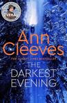 The Darkest Evening - Ann Cleeves (Trade Paperback)