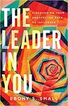 The Leader In You - Ebony S. Small (Paperback)