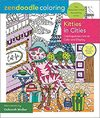 Zendoodle Coloring: Kitties in Cities - Deborah Muller (Paperback)