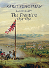 Bailie's Party: The Frontiers: (1834 - 1852) - Karel Schoeman (Hardcover)