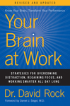 Your Brain at Work, Revised and Updated: Strategies for Overcoming Distraction, Regaining Focus, and Working Smarter All Day Long - David Rock (Hardcover)