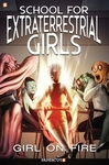 School For Extraterrestrial Girls: Girl On Fire - Jeremy Whitley (Hardcover)
