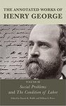 The Annotated Works Of Henry George: Social Problems And The Condition Of Labor - Francis K. Peddle (Paperback)