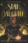 Star Daughter - Shveta Thakrar (Hardcover)