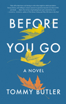 Before You Go - Tommy Butler (Hardcover)