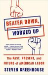 Beaten Down, Worked Up - Steven Greenhouse (Paperback)