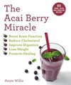 The Acai Berry Miracle: 60 Bowl and Smoothie Recipes - Annie Willis (Paperback)