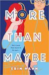 More Than Maybe - Erin Hahn (Hardcover)