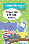 Learn to Read Level 2 :Tippie and Fin Find a Nest - Jose Palmer & Reinette Lombard (Paperback)