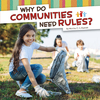 Why Do Communities Need Rules? - Martha Elizabeth Hillman Rustad (Paperback)