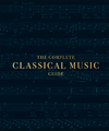 The Complete Classical Music Guide - DK (Hardcover)