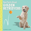 Fast Facts About Golden Retrievers - Marcie Aboff (Library Binding)
