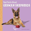 Fast Facts About German Shepherds - Marcie Aboff (Library Binding)