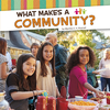 What Makes A Community? - Martha Elizabeth Hillman Rustad (Paperback)