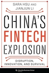 China's Fintech Explosion: Disruption, Innovation, and Survival - Sara Hsu (Hardcover)