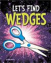 Let's Find Wedges - Wiley Blevins (Hardcover)