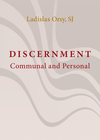 Discernment: Theology and Practice, Communal and Personal - Ladislas Orsy (Paperback)