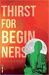 Thirst For Beginners - Thomas Lucky Richards (Paperback)