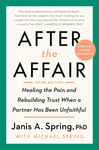 After the Affair, Third Edition: Healing the Pain and Rebuilding Trust When a Partner Has Been Unfaithful - Janis a. Spring (Paperback)