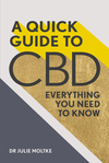A Quick Guide to CBD: Everything You Need to Know - Julie Moltke (Paperback)