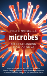 Microbes: The Life-Changing Story of Germs - Phillip K. Peterson (Hardcover)