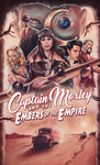 Captain Moxley and the Embers of the Empire - Dan Hanks (Paperback)