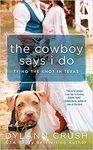 The Cowboy Says I Do - Dylann Crush (Paperback)