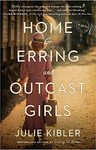 Home For Erring And Outcast Girls - Julie Kibler (Paperback)