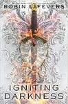 Igniting Darkness - Robin Lafevers (Hardcover)