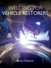 Welding for Vehicle Restorers - Bruce MacLeod (Paperback)