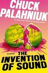 The Invention of Sound - Chuck Palahniuk (Trade Paperback)