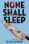 None Shall Sleep - Ellie Marney (Hardcover)