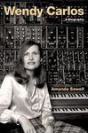 Wendy Carlos: A Biography - Amanda Sewell (Hardcover)