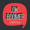 Ok Boomer: A Survival Guide for the Misunderstood Millenial - Summersdale (Hardcover)