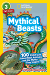 National Geographic Readers: Mythical Beasts (L3): 100 Fun Facts about Real Animals and the Myths They Inspire - Stephanie Warren Drimmer (Hardcover)