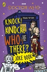 Dr Who: Knock, Knock, Who's There Joke Book (Paperback)