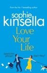 Love Your Life - Sophie Kinsella (Paperback)
