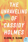 The Unraveling Of Cassidy Holmes - Elissa R. Sloan (Paperback)